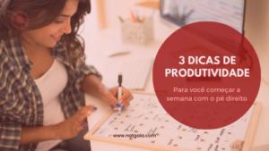 Read more about the article 3 Dicas PRÁTICAS de Produtividade