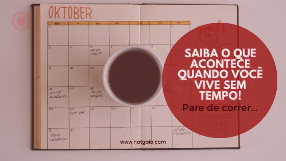 Read more about the article Saiba o que acontece quando você vive sem tempo!