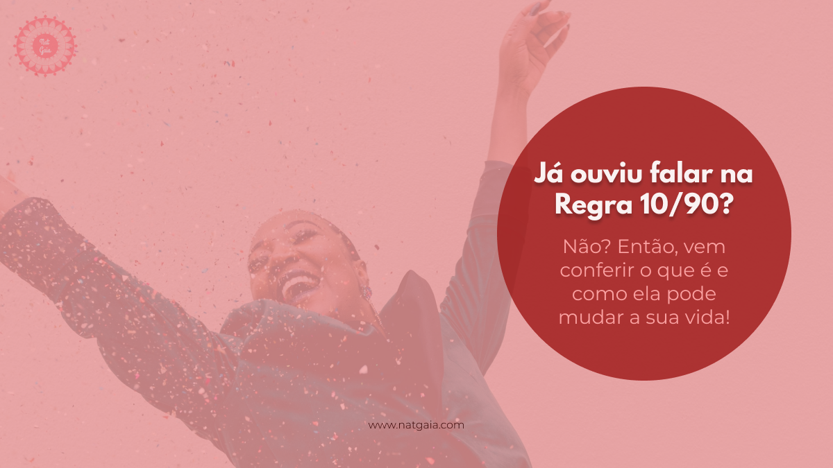 Read more about the article Já ouviu falar na Regra 10/90?