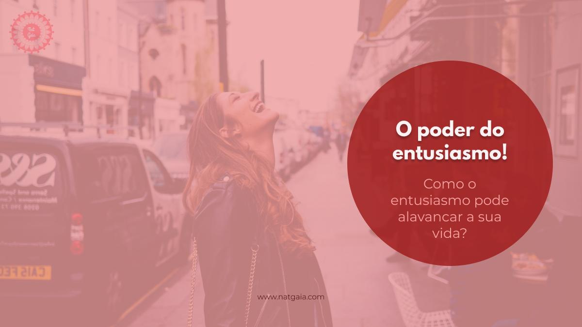 Read more about the article O poder do entusiasmo!