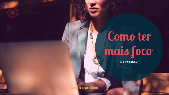 Read more about the article Descubra como ter mais foco na prática!