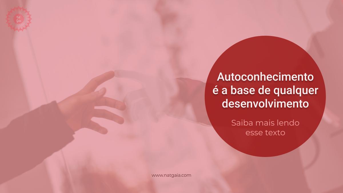 Read more about the article Autoconhecimento é a base de qualquer desenvolvimento