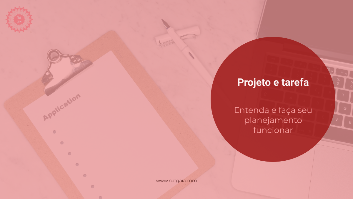 Read more about the article Projeto e tarefa: entenda e faça seu planejamento funcionar